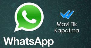 WhatsApp Mavi Tik Nasıl Kapatılır ?