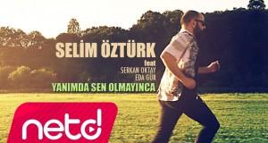 Selim Öztürk feat. Serkan Oktay & Eda Gür – Yanımda Sen Olmayınca Dinle – Video Dinle