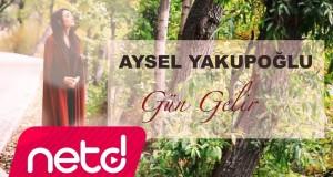 Aysel Yakupoğlu – Gün Gelir Dinle – Video Dinle