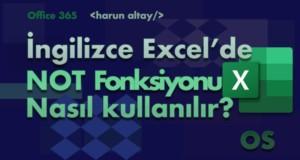 NOT (DEĞİL) Fonksiyonu Kullanımı | İngilizce Excel Fonksiyonları