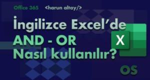 AND (VE) – OR (YADA) Fonksiyonları Kullanımı | İngilizce Excel Fonksiyonları